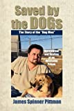 Saved by the Dogs, James Spinner Pittman, 0615476422