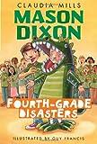 Mason Dixon: Fourth-Grade Disasters, Claudia Mills, 0375872752