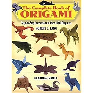 The Complete Book of Origami: Step-by-Step Instructions in Over 1000 Diagrams (Dover Origami Papercraft)