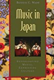 Music in Japan: Experiencing Music, Expressing Culture (Global Music)