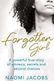 img - for Forgotten Girl: A Powerful True Story of Amnesia, Secrets and Second Chances book / textbook / text book