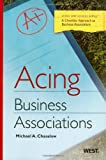 acing business - Acing Business Associations (Acing Law School)