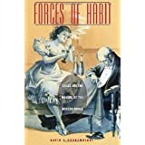 Forces of Habit: Drugs and the Making of the Modern World