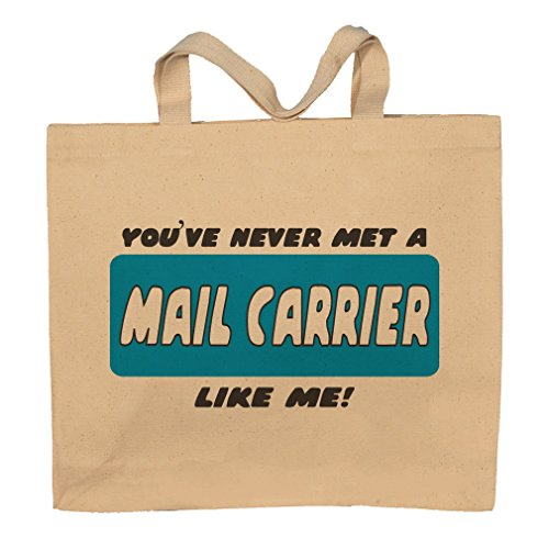 You've Never Met A Mail Carrier Like Me! Tote Bag