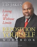 Reposition Yourself Workbook: Living Life Without Limits