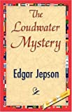 The Loudwater Mystery, Edgar Jepson, 1421844427