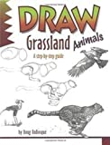 Draw Grassland Animals, Doug DuBosque, 0939217252