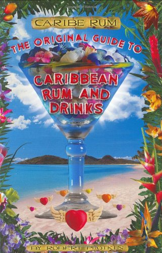 Caribe Rum: Original Guide to Caribbean Rum and Drinks