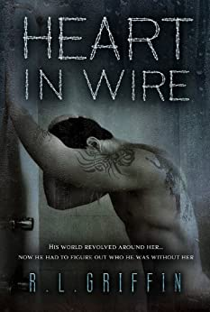 Heart in Wire: A By A Thread Companion Novel (By a Thread series Book 4) by [Griffin, R.L.]