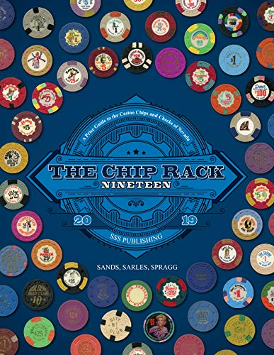 The Chip Rack 19th Edition - A Price Guide to the Casino Chips and Checks of Nevada