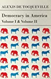 Democracy in America - Vol I and Ii, Alexis de Tocqueville and Alexis de Tocqueville, 1447403819