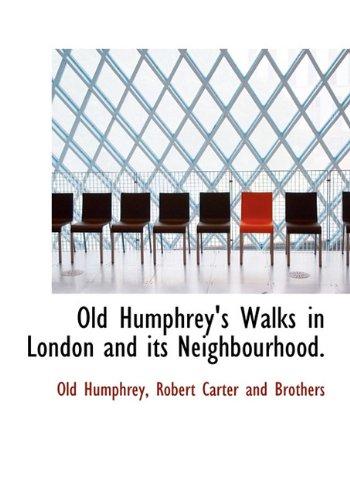 Old Humphrey's Walks in London and its Neighbourhood. ebook