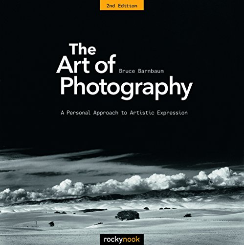 The Art of Photography: A Personal Approach to Artistic Expression 2nd Edition