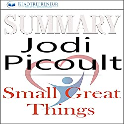 Summary: Small Great Things, A Novel by Jodi Picoult