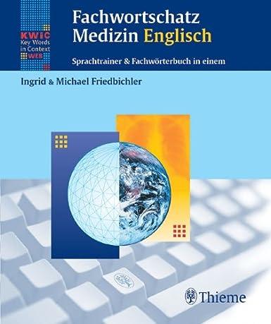 Fachwortschatz Medizin Englisch. CD-ROM: Ingrid Friedbichler ...