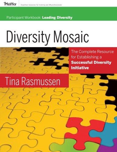 Diversity Mosaic: Participant Workbook: Leading Diversity