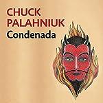 Condenada [Doomed]: La vida es corta, la muerte es eterna [Life is short, death is eternal] | Chuck Palahniuk,Javier Calvo - traductor