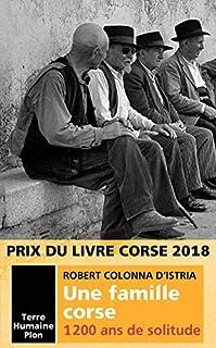 Une famille corse : 1.200 ans de solitude, Colonna d'Istria, Robert