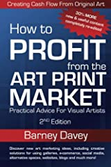 How to Profit From the Art Print Market : Practical Advice for Visual Artists Paperback