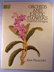 Orchids and Exotic Flowers Charted Designs (Dover Needlework)