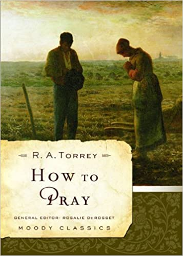 Book How to Pray (Moody Classics) by R. A. Torrey (2007-10-01)