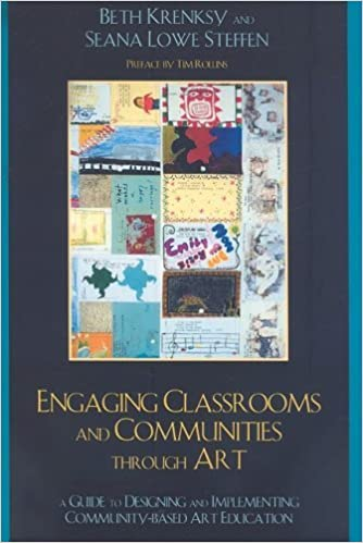 By Beth Krensky - Engaging Classrooms and Communities through Art: The Guide to Designing and Implementing Community-Based Art Education