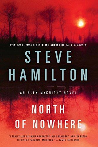 North of Nowhere: An Alex McKnight Novel (Alex McKnight Novels)