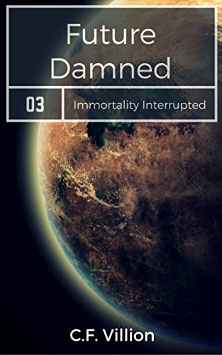 Future Damned (Immortality Interrupted Book 3)
