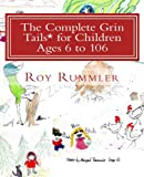 The Complete Grin Tails* for Children Ages 6 To 106, Roy L. Rummler, 1489541020