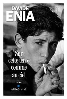 Sur cette terre comme au ciel : roman, Enia, Davide