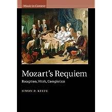 Mozart's Requiem: Reception, Work, Completion