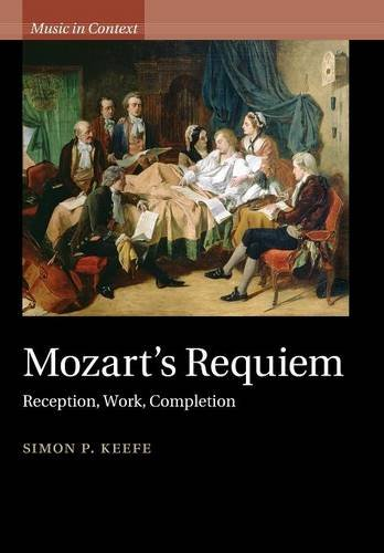 Mozart's Requiem: Reception, Work, Completion (Music in Context)