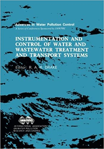 Instrumentation and Control of Water and Wastewater Treatment and Transport Systems: Proceedings of the 4th IAWPRC Workshop Held in Houston and Denver, U.S.A., 27 April - 4 May 1985