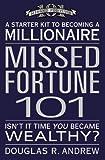 Missed Fortune 101, Douglas R. Andrew, 0446693510