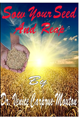 Sow Your Seed And Reap Kindle Edition By Dr Venice Mouton
