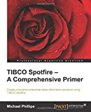 TIBCO Spotfire - A Comprehensive Primer