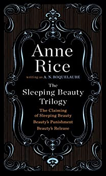 The Sleeping Beauty Trilogy by [Rice, Anne]