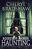 Rosecliff Manor Haunting (Addison Lockhart Series) (Volume 2)