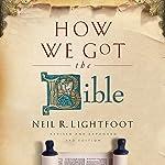 How We Got the Bible   Neil R. Lightfoot