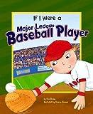 If I Were a Major League Baseball Player, Eric Braun, 140485536X
