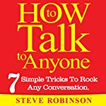 How to Talk to Anyone: 7 Simple Tricks To Master Conversations | Steve Robinson