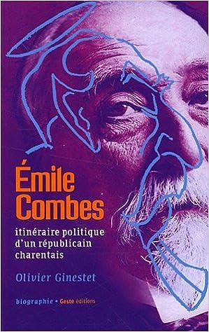 Emile Combes (1835-1921) : Itinéraire politique d'un républicain charentais pdf epub