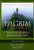 Pilgrim Heart: The Way of Jesus in Everyday Life--Group Guide