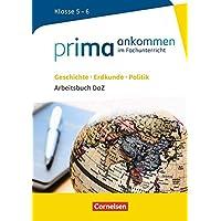 Prima ankommen: Geschichte, Erdkunde, Politik: Klasse 5/6 - Arbeitsbuch DaZ mit Lösungen