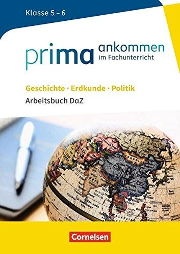 prima-ankommen-geschichte-erdkunde-politik-klasse-5-6-arbeitsbuch-daz-mit-lsungen