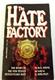 The Hate Factory The Story of the New Mexico Penitentiary Riot