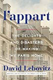 ISBN: 0804188386 - L'Appart: The Delights and Disasters of Making My Paris Home