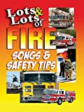 Lots & Lots of Fire Songs & Safety Tips