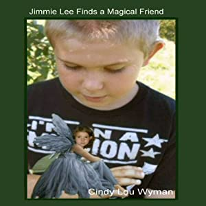 Jimmie Lee Finds A Magical Friend: Fairytail Audiobook