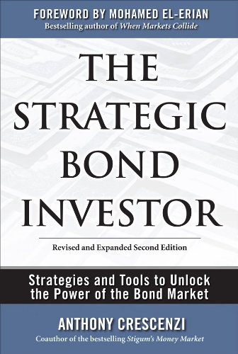The Strategic Bond Investor: Strategies and Tools to Unlock the Power of the Bond